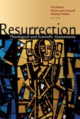 Resurrection: Scientific and Theological Assessments