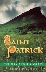 St. Patrick: The Man and His Words