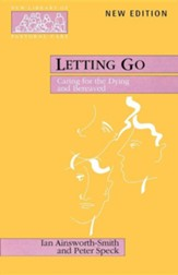 Letting Go: Caring for the Dying and Bereaved