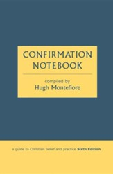 Confirmation Notebook - A Guide to Christian Belief and Practice (Sixth Edition)
