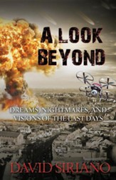 A Look Beyond: Dreams, Nightmares, and Visions of the Last Days