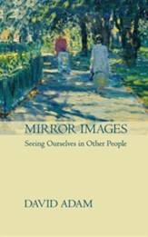Mirror Images: Seeing Yourself in Other People