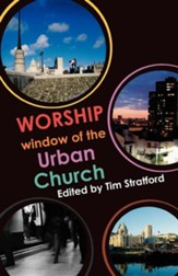 Worship: Window of the Urban Church