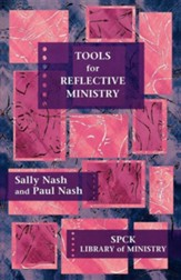Tools for Reflective Ministry. Sally Nash and Paul Nash