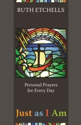 Just As I Am: Personal Prayers for Every Day