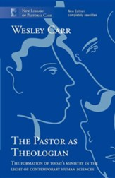 The Pastor as Theologian: The Formation of Today's Ministry in the Light of Contemporary Human Sciences