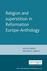 Religion and Superstition in Reformation Europe1994 Edition