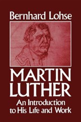 Martin Luther:  An Introduction.