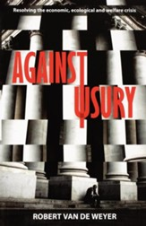 Against Usury: Resolving the Economic and Ecological Crisis