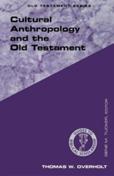 Cultural Anthropology and the Old Testament.
