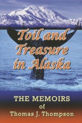 Toil and Treasure in Alaska