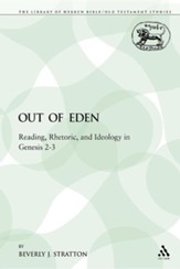 Out of Eden: Reading, Rhetoric, and Ideology in Genesis 2-3