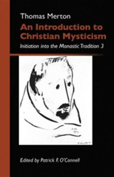 An Introduction to Christian Mysticism: Initiation into the Monastic Tradition, 3