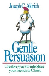 Gentle Persuasion: Creative Ways to Introduce Your Friends to Christ