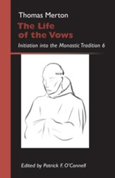 The Life of the Vows; Initiation into the Monastic Tradition 6