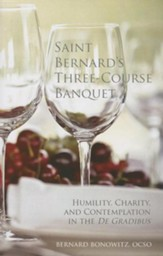 Saint Bernard's Three-Course Banquet: Humility, Charity, and Contemplation in the De Gradibus