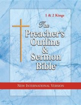 The Preacher's Outline & Sermon Bible: 1 & 2 Kings: New International Version