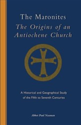 The Maronites: The Origins of an Antiochene Church