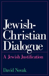 Jewish-Christian Dialogue: A Jewish Justification