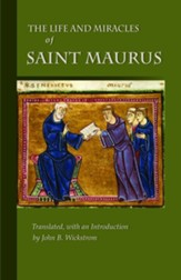 Saint Maurus: Disciple of Benedict-Apostle to France