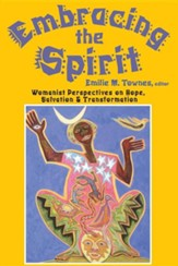 Embracing the Spirit: Womanist Perspective on Hope, Salvation & Transformation