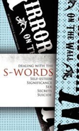 Dealing with the S-Words: Self-Esteem, Significance, Sex, Secrets, Suicide