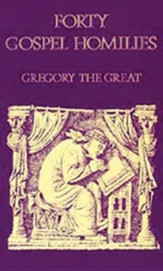 Forty Gospel Homilies: Gregory the Great