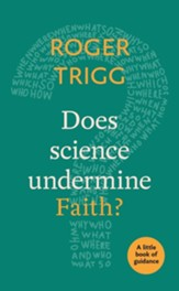Does Science Undermine Faith?: A Little Book Of Guidance