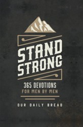 Stand Strong: 365 Daily Devotions for Men by Men