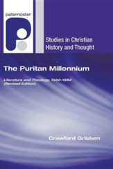 The Puritan Millennium: Literature and Theology, 1550-1682 (Revised Edition)