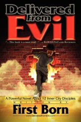 Delivered from Evil: A Powerful Novel about 12 Inner City Disciples