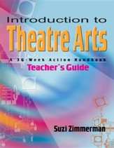 Introduction to Theatre Arts: A 36-Week Action HandbookTeacher's Guide Edition