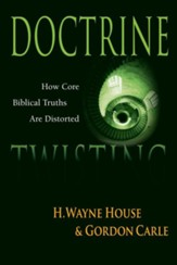 Doctrine Twisting: How the Cults Distort Major Christian Beliefs