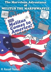 The Marvelous Adventures of Melitus the Marphwaffle: Melitus Comes to America