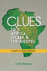 Clues to Africa, Islam, and the Gospel: Insights for New Workers