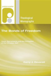 The Bonds of Freedom: Vows, Sacraments and the Formation of the Christian Self