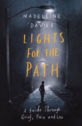 Lights for the Path: A Guide Through Grief, Pain and Loss