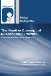 The Pauline Concept of Supernatural Powers: A Reading from the African Worldview