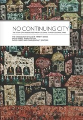 No Continuing City: The Story of a Missiologist from Colonial to Postcolonial Times