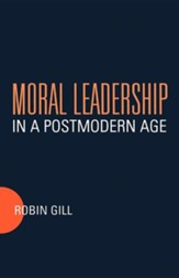 Moral Leadership in a Postmodern Age