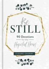 Be Still - 90 Devotions for the Hopeful Heart