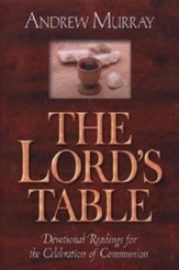 The Lord's Table: Devotional Readings for the Celebration of Communion