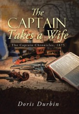 The Captain Takes a Wife: The Captain Chronicles, 1875