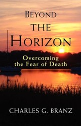 Beyond the Horizon: Overcoming the Fear of Death