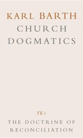 The Doctrine of Reconciliation - Church Dogmatics volume 4.1