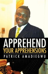 Apprehend Your Apprehensions