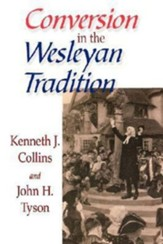 Conversion in the Wesleyan Tradition