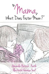 Mama, What Does Foster Mean?