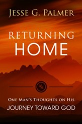 Returning Home: One Man's Thoughts on His Journey toward God