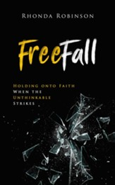 FreeFall: Holding onto Faith When the Unthinkable